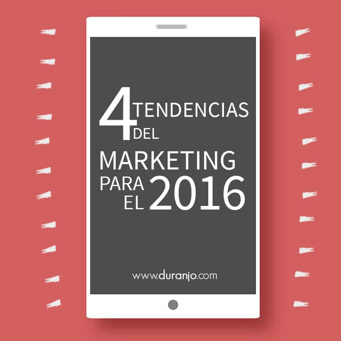 4 tendencias del Marketing para el 2016