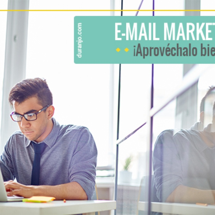 E-Mail marketing, ¡aprovéchalo bien!